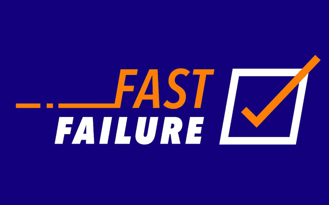 Get unstuck: Seek fast failure!